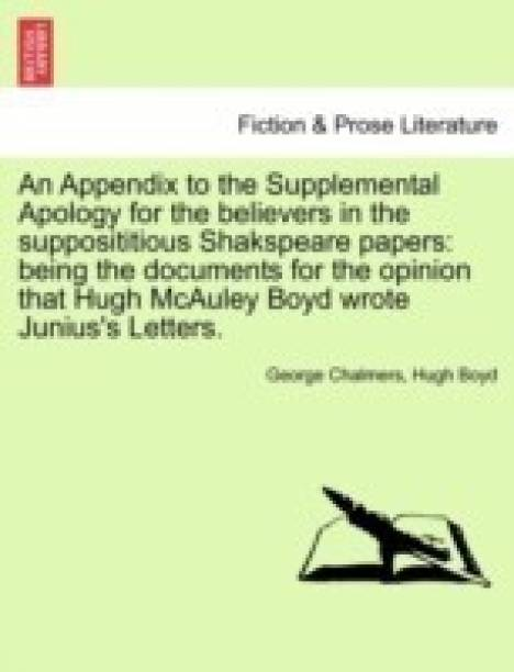 An Appendix to the Supplemental Apology for the Believers in the Supposititious Shakspeare Papers