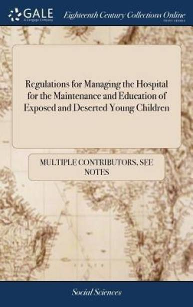Regulations for Managing the Hospital for the Maintenance and Education of Exposed and Deserted Young Children