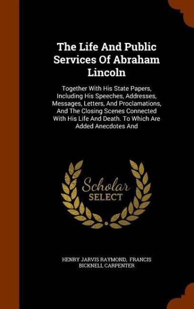 The Life and Public Services of Abraham Lincoln