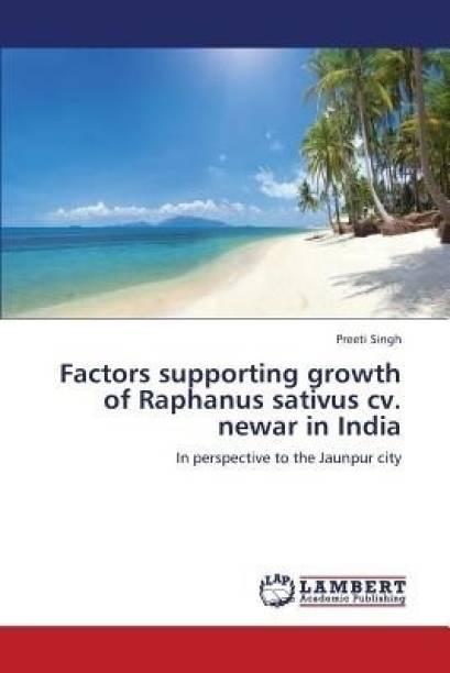Factors Supporting Growth of Raphanus Sativus CV. Newar in India
