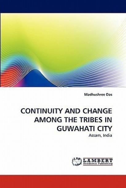 Continuity and Change Among the Tribes in Guwahati City