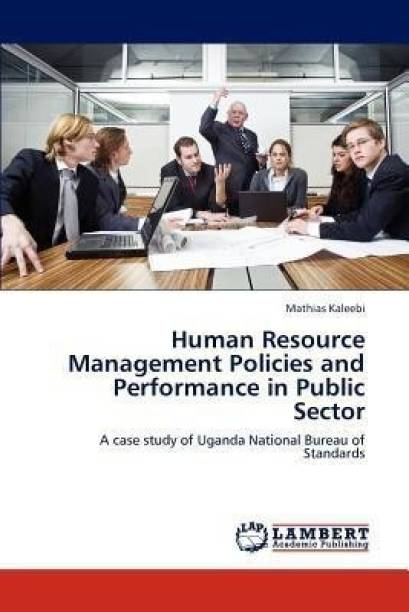 Human Resource Management Policies and Performance in Public Sector
