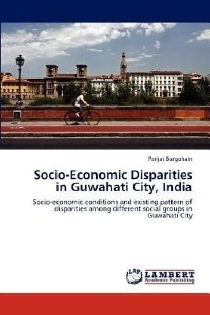 Socio-Economic Disparities in Guwahati City, India