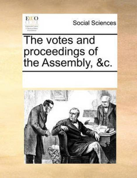 The Votes and Proceedings of the Assembly, &C.