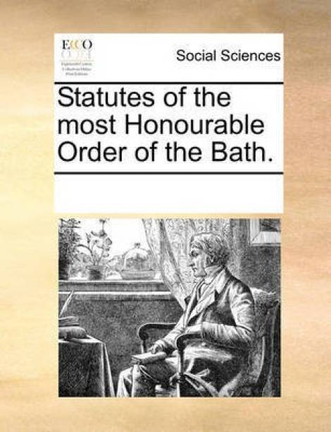 Statutes of the Most Honourable Order of the Bath.