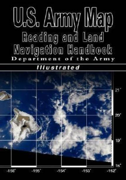 U.S. Army Map Reading and Land Navigation Handbook (U.S. Army)