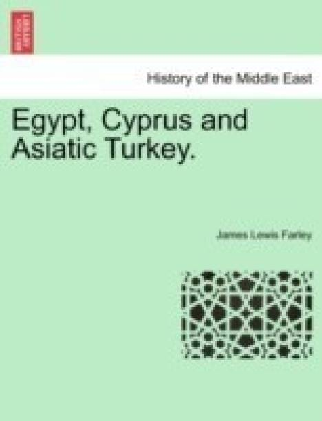 Egypt, Cyprus and Asiatic Turkey.