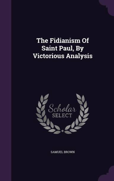 The Fidianism of Saint Paul, by Victorious Analysis
