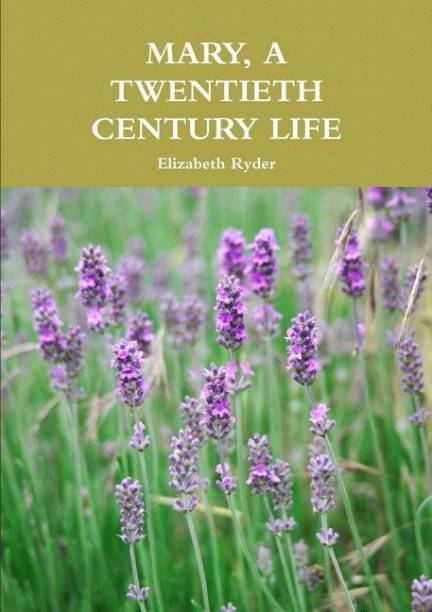 Mary, A Twentieth Century Life