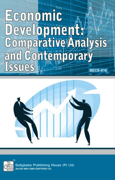 Economic Development : Comparative Analysis And Contemporary Issues (BECE-016) For B.A ,B.com PB Latest edition Edition