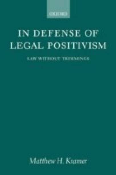 In Defense of Legal Positivism