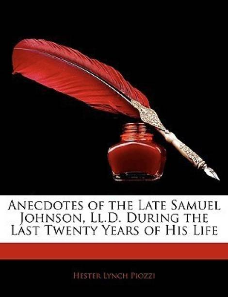 Anecdotes of the Late Samuel Johnson, LL.D. During the Last Twenty Years of His Life