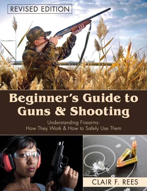 Beginner's Guide to Guns & Shooting