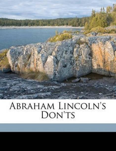 Abraham Lincoln's Don'ts