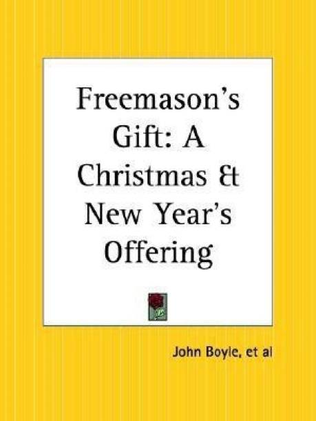 Freemason's Gift: A Christmas and New Year's Offering
