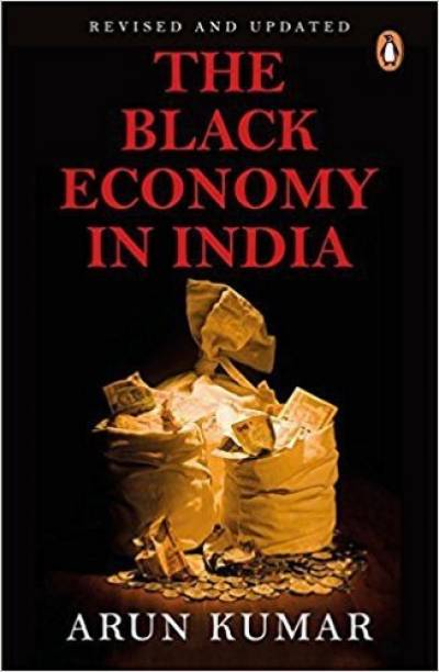 The Black Economy in India - With a New Prologue on Demonetization