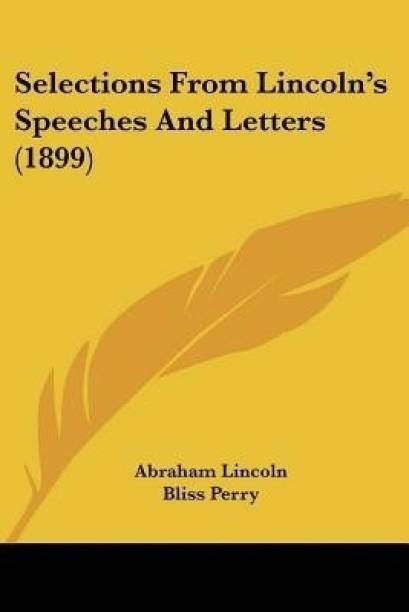 Selections From Lincoln's Speeches And Letters (1899)