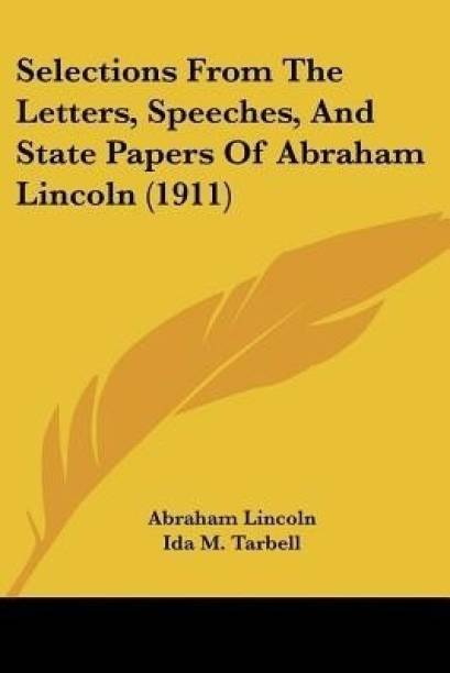 Selections From The Letters, Speeches, And State Papers Of Abraham Lincoln (1911)