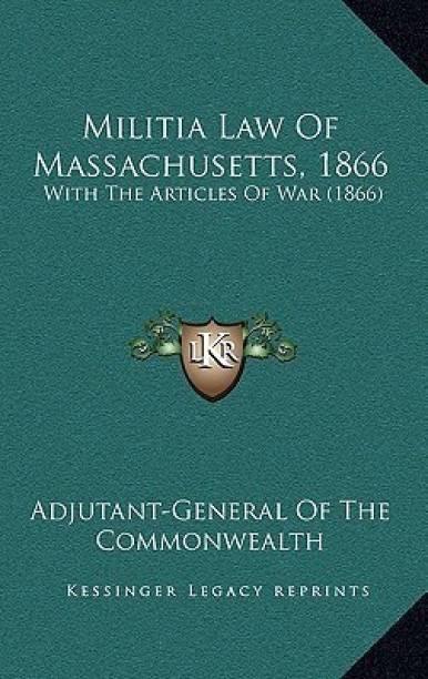 Militia Law Of Massachusetts, 1866