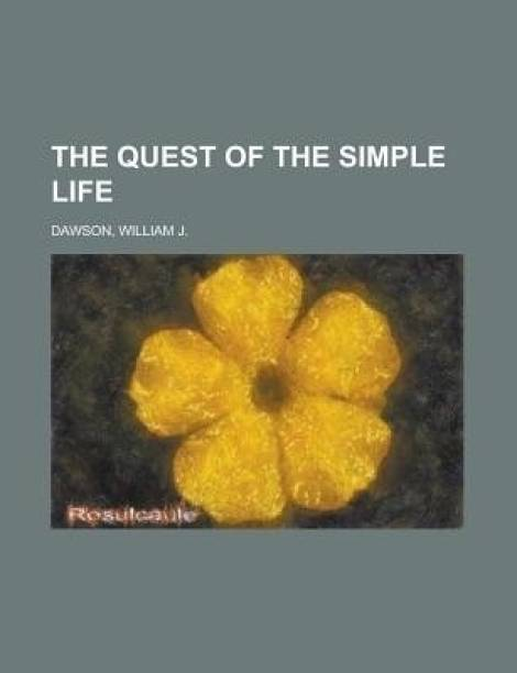 The Quest of the Simple Life