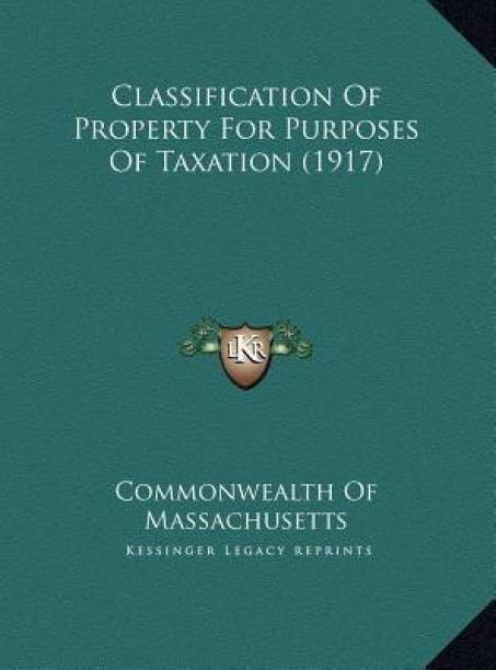 Classification Of Property For Purposes Of Taxation (1917)