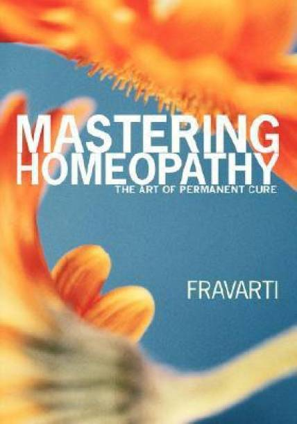 Mastering Homeopathy - The Art of Permanent Cure