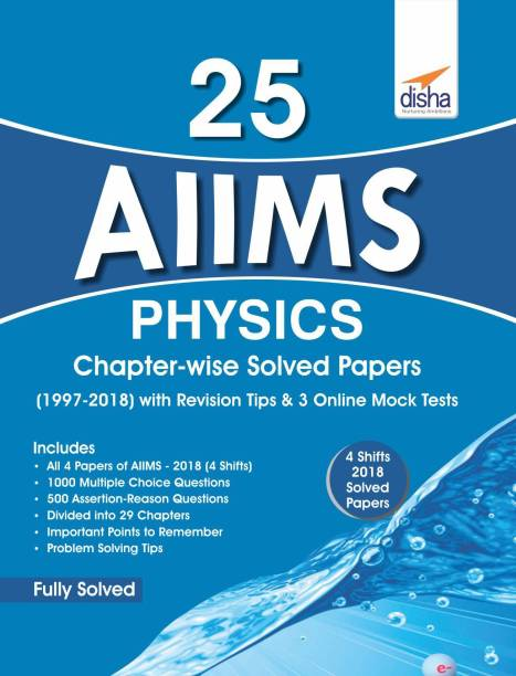 25 AIIMS Physics Chapter-wise Solved Papers (1997-2018) with Revision Tips & 3 Mock Online Tests