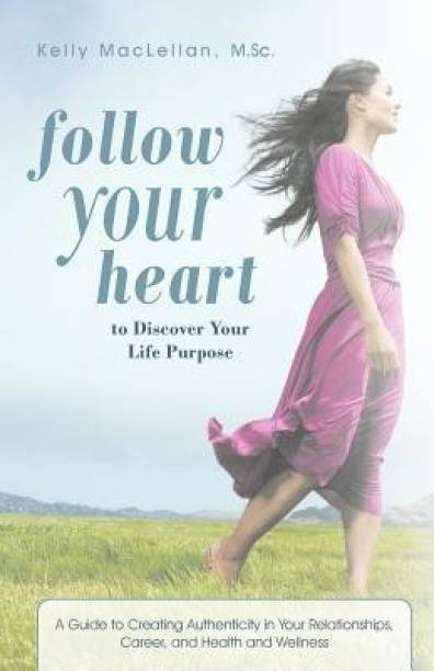 Follow Your Heart to Discover Your Life Purpose