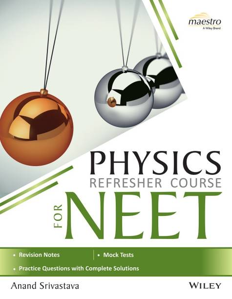 Wiley's Physics Refresher Course for NEET