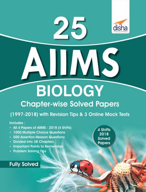 25 AIIMS Biology Chapter-wise Solved Papers (1997-2018) with Revision Tips & 3 Online Mock Tests