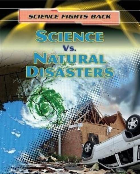 Science vs. Natural Disasters
