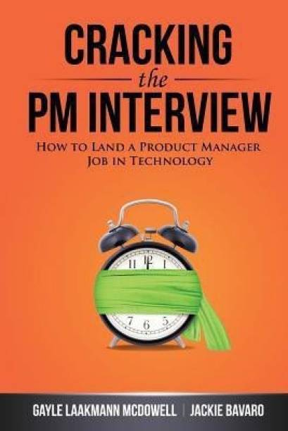 Cracking the PM Interview - How to Land a Product Manager Job in Technology
