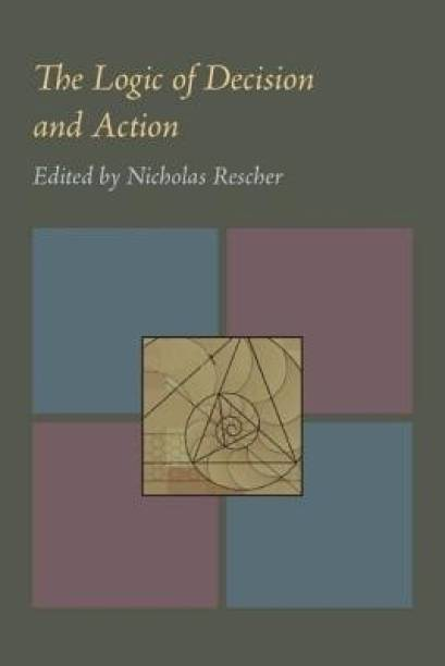 Logic of Decision and Action, The