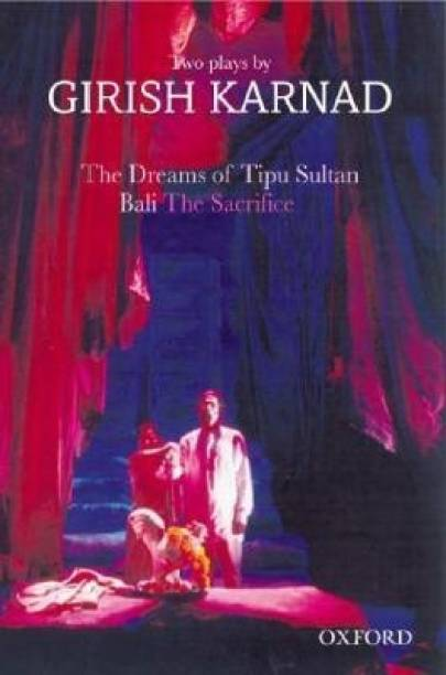 The Dreams of Tipu Sultan and Bali - The Sacrifice Two Plays by Girish Karnad