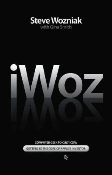 iWOZ - Computer Geek to Cult Icon How I Invented the Personal Computer, Co-Founded Apple, and Had Fun Doing It