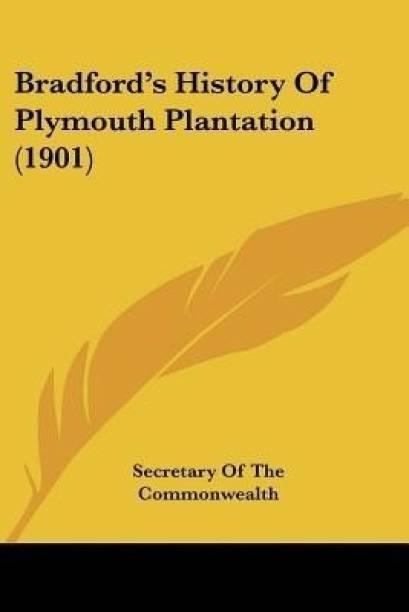Bradford's History Of Plymouth Plantation (1901)