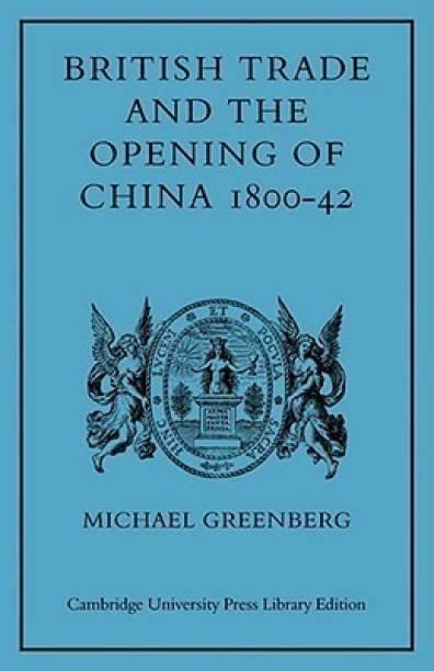 British Trade and the Opening of China 1800-42