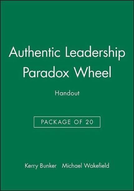 Authentic Leadership Paradox Wheel Handout