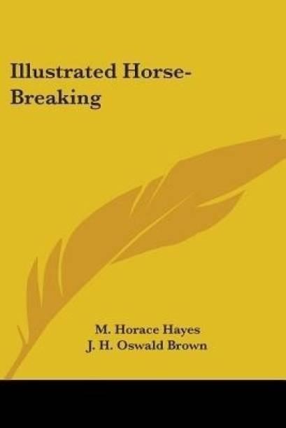 Illustrated Horse-Breaking