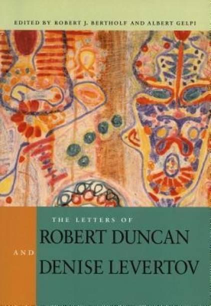 The Letters of Robert Duncan and Denise Levertov