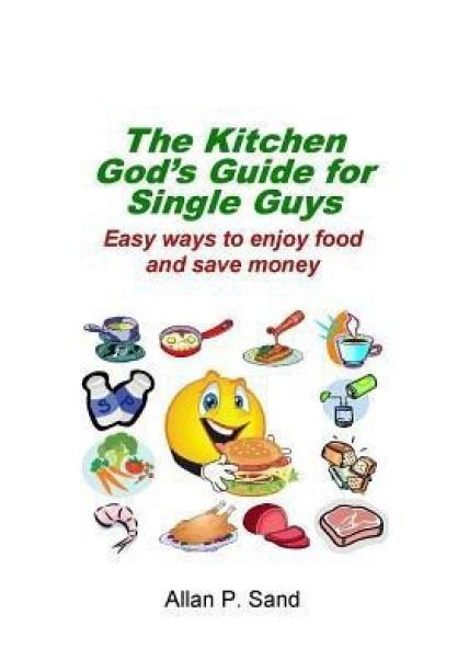 The Kitchen God's Guide for Single Guys