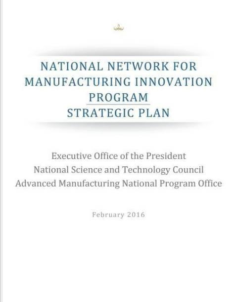 National Network for Manufacturing Innovation Program