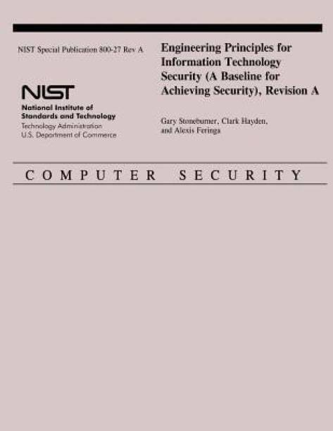 Engineering Principles for Information Technology Security (a Baseline for Achieving Security), Revision a