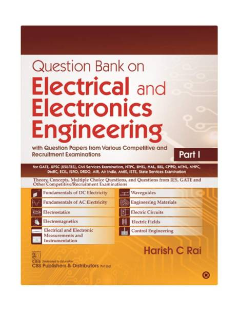 Question Bank on Electrical and Electronics Engineering with Question Papers from Various Competitive and Recruitment Examinations Part I