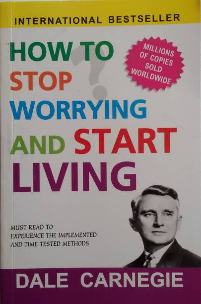 How to Stop Worrying and Start Living 2020 Edition