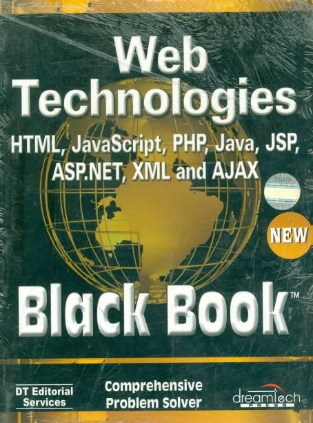 Web Technologies HTML, Javascript, PHP, Java, JSP, ASP.Net, XML and Ajax, Black Book (with CD)