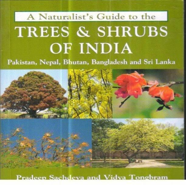 A Naturalist's Guide to the Trees & Shrubs of India, Pakistan, Nepal, Bhutan, Bangladesh and Sri Lanka