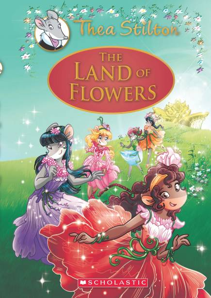Thea Stilton Se: the Land of Flowers