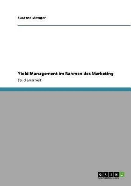 Yield Management im Rahmen des Marketing