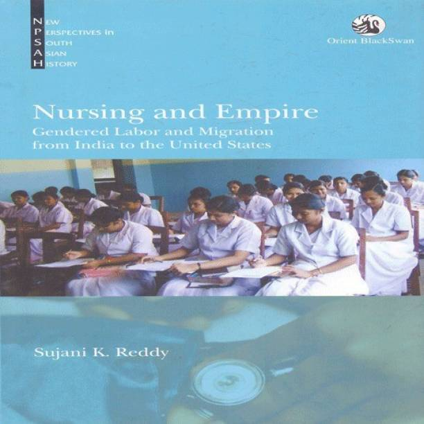 Nursing and Empire: Gendered Labor and Migration from India to the United States